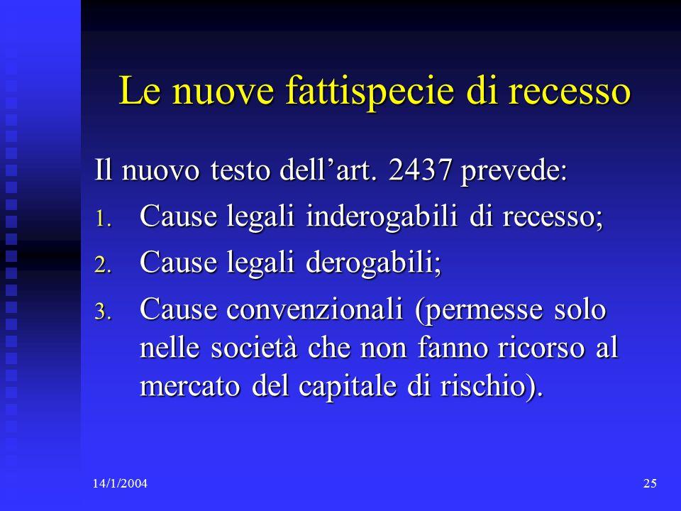 14/1/200425 Le nuove fattispecie di recesso Il nuovo testo dell'art.