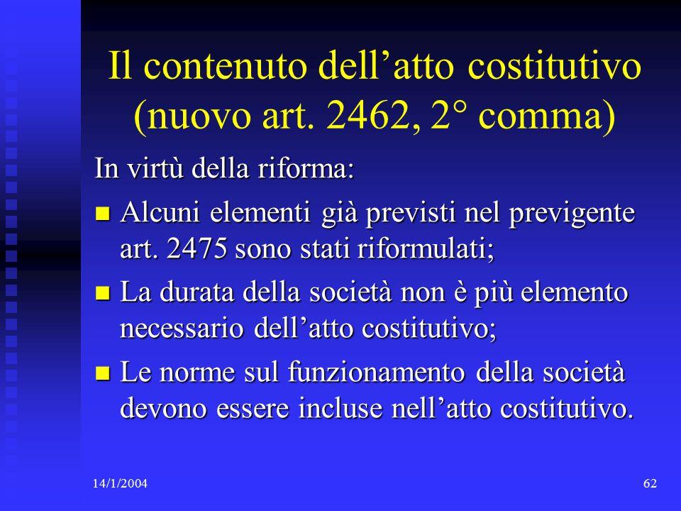 14/1/200462 Il contenuto dell'atto costitutivo (nuovo art.