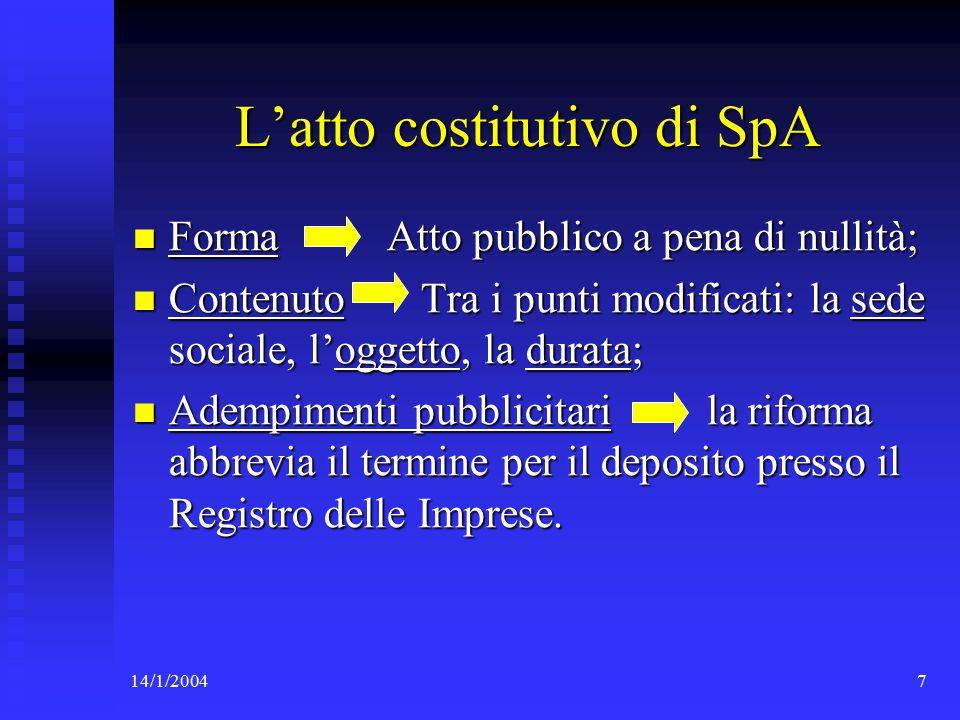 14/1/200468 Conferimenti, capitale sociale e partecipazione Gli aspetti salienti della nuova disciplina si possono così sintetizzare : 1.