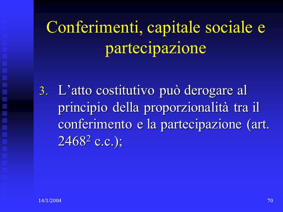 14/1/200470 Conferimenti, capitale sociale e partecipazione 3.