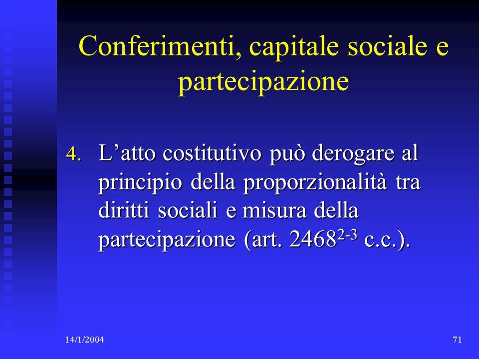 14/1/200471 Conferimenti, capitale sociale e partecipazione 4.