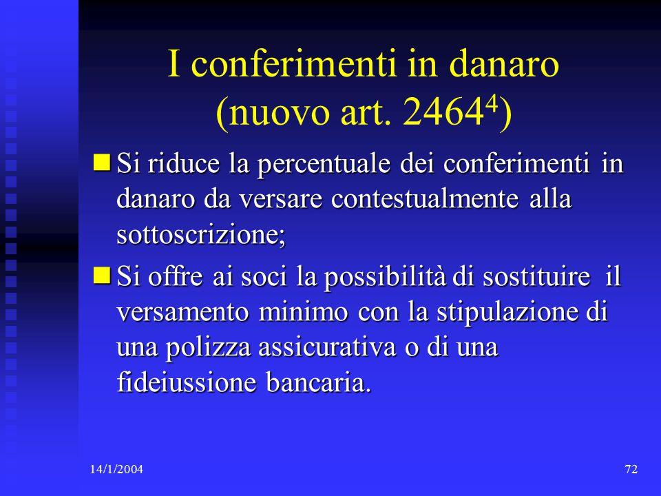 14/1/200472 I conferimenti in danaro (nuovo art.