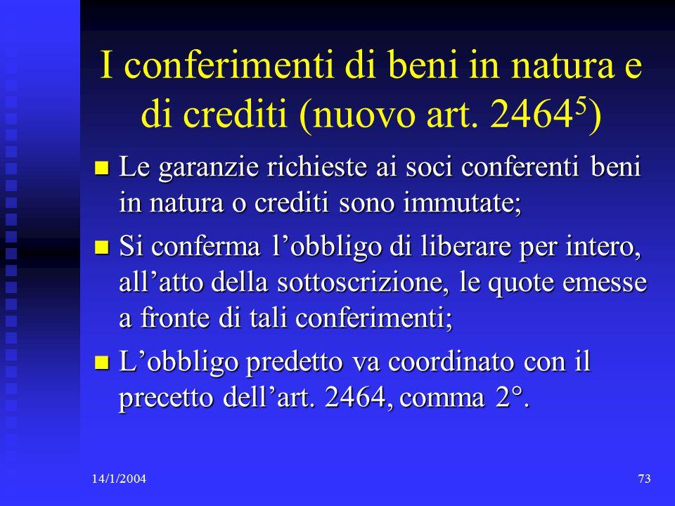 14/1/200473 I conferimenti di beni in natura e di crediti (nuovo art.