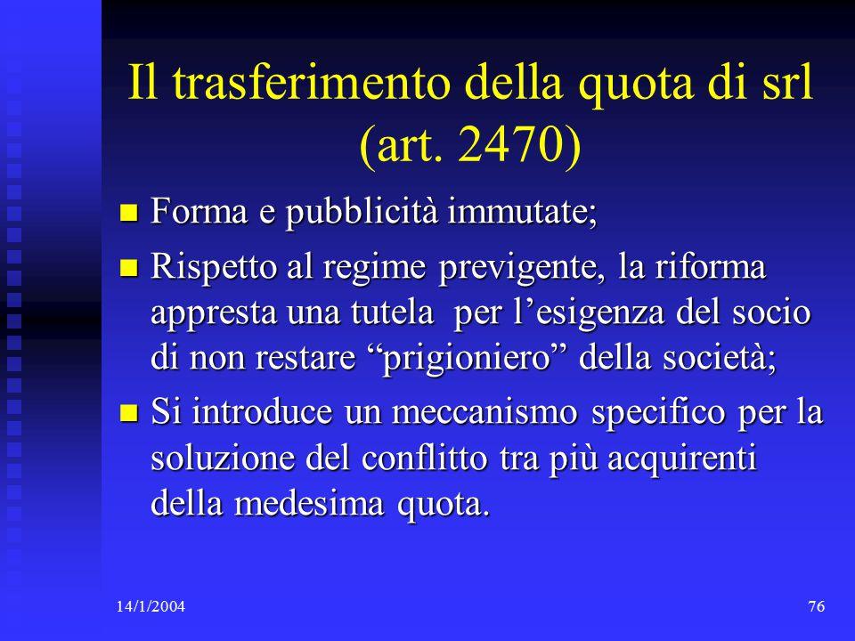14/1/200476 Il trasferimento della quota di srl (art.