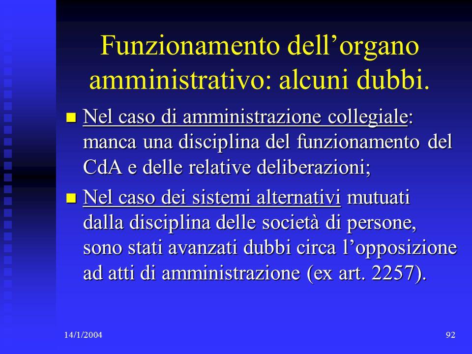 14/1/200492 Funzionamento dell'organo amministrativo: alcuni dubbi.