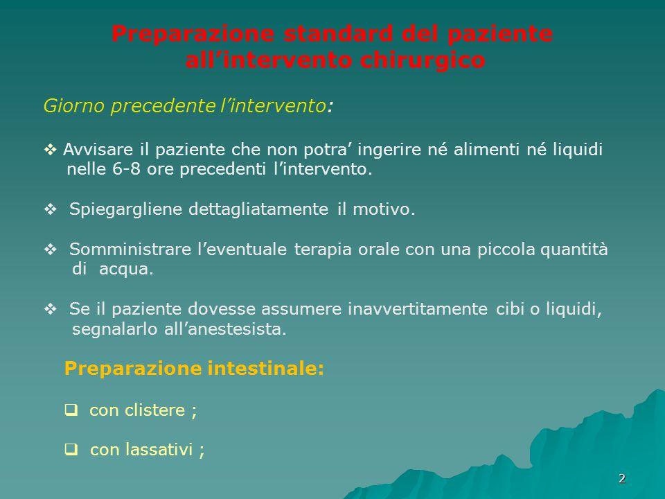33 Preparazione della cute: o crema depilatoria; o rasoio elettrico; Giorno dell'intervento
