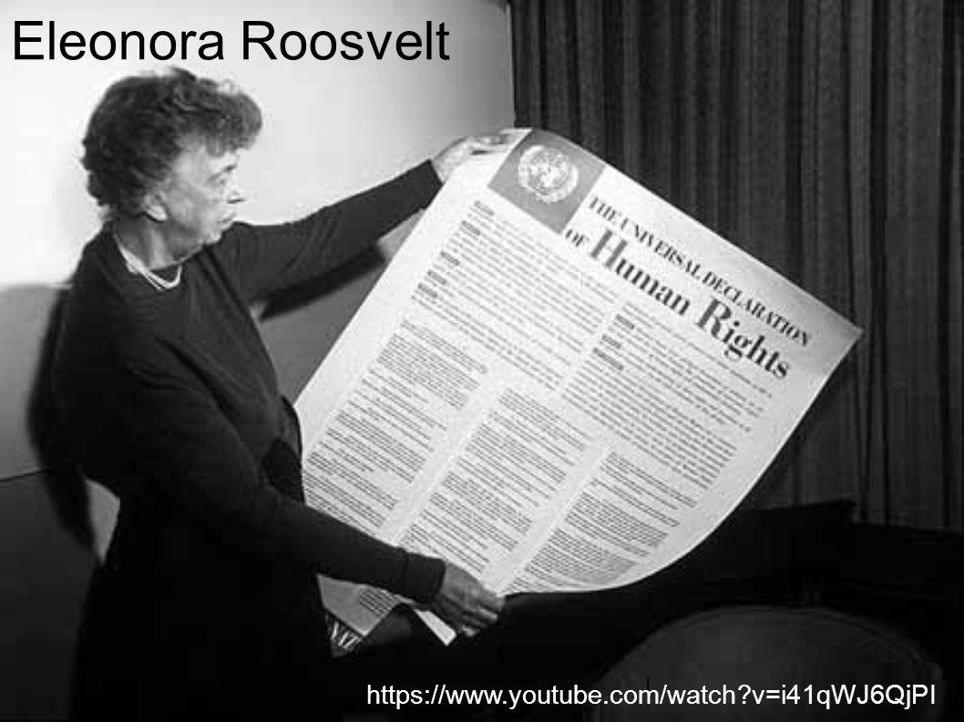 Eleonora Roosvelt I https://www.youtube.com/watch?v=i41qWJ6QjPI
