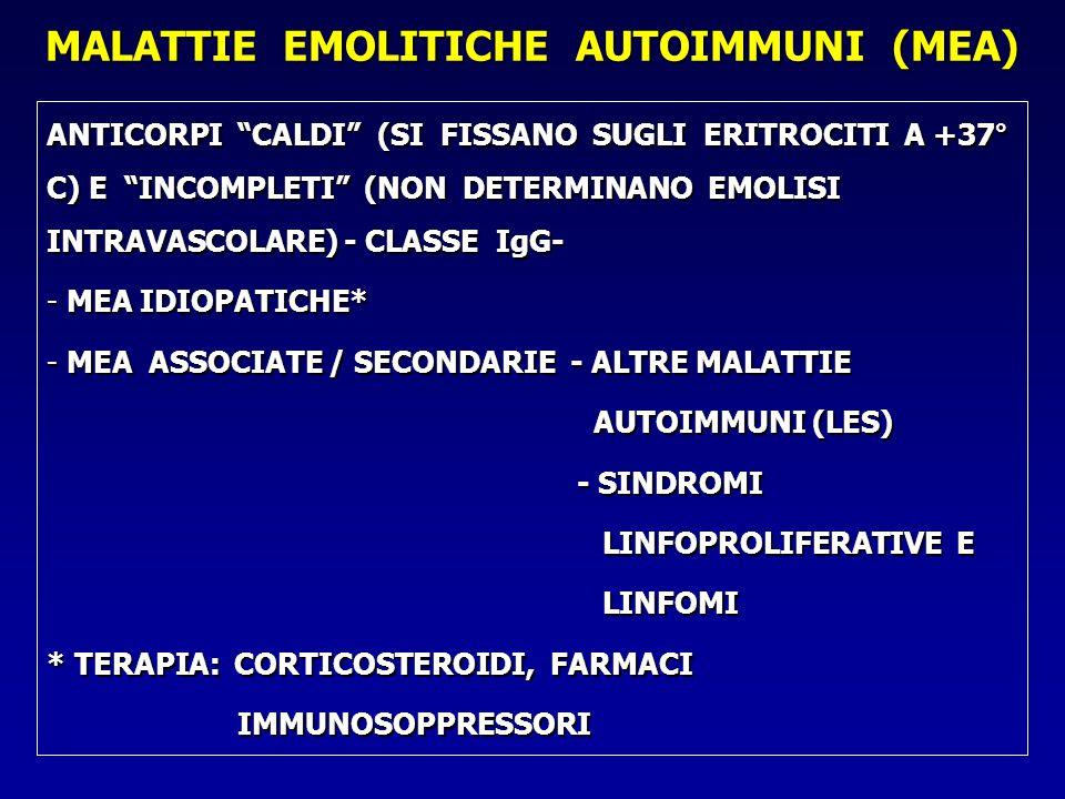 """MALATTIE EMOLITICHE AUTOIMMUNI (MEA) ANTICORPI """"CALDI"""" (SI FISSANO SUGLI ERITROCITI A +37° C) E """"INCOMPLETI"""" (NON DETERMINANO EMOLISI INTRAVASCOLARE)"""