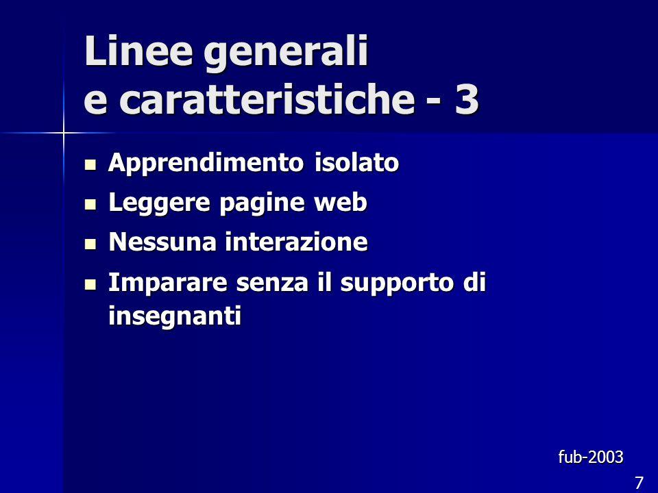 Linee generali e caratteristiche - 3 Apprendimento isolato Apprendimento isolato Leggere pagine web Leggere pagine web Nessuna interazione Nessuna int