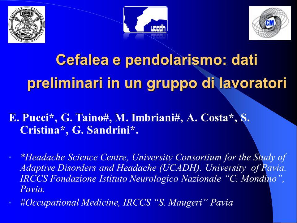 E.Pucci*, G. Taino#, M. Imbriani#, A. Costa*, S. Cristina*, G.