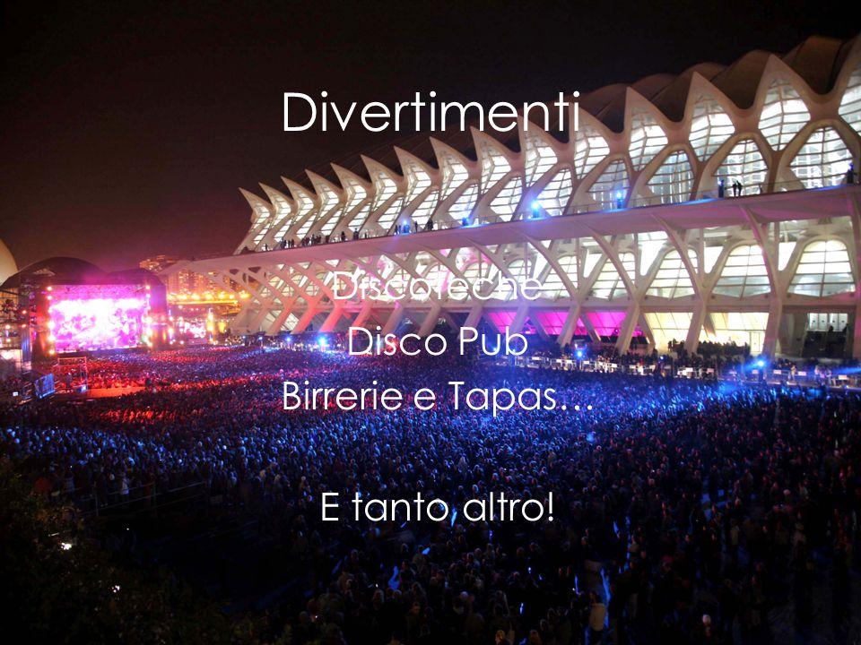 Divertimenti Discoteche Disco Pub Birrerie e Tapas… E tanto altro!