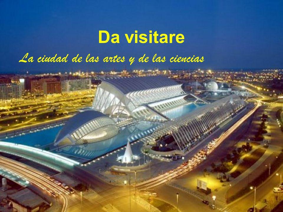 Da visitare La ciudad de las artes y de las ciencias