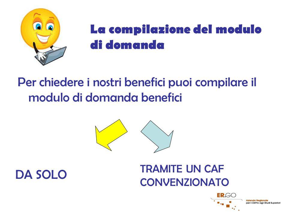 17 Per chiedere i nostri benefici puoi compilare il modulo di domanda benefici La compilazione del modulo di domanda DA SOLO TRAMITE UN CAF CONVENZIONATO