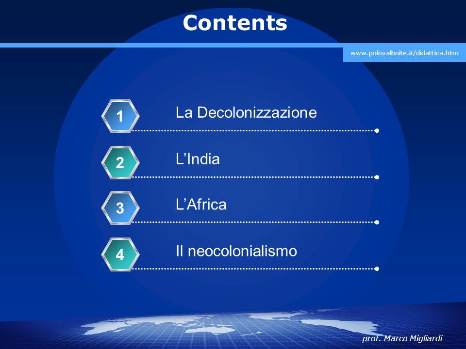 prof. Marco Migliardi www.polovalboite.it/didattica.htm Contents La Decolonizzazione 1 L'India 2 L'Africa 3 Il neocolonialismo 4