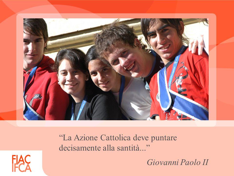 La Azione Cattolica deve puntare decisamente alla santità... Giovanni Paolo II