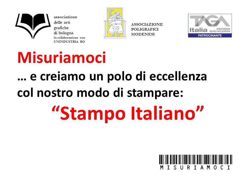 """Misuriamoci … e creiamo un polo di eccellenza col nostro modo di stampare: """"Stampo Italiano"""" associazione delle arti grafiche di bologna in collaboraz"""