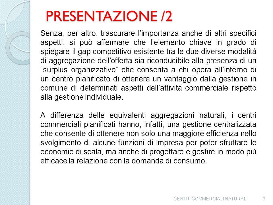 PRESENTAZIONE /1 L'Unioncamere Campania ha ravvisato l'opportunità di sostenere le attività formazione e sviluppo dei Centri Commerciali con una inizi