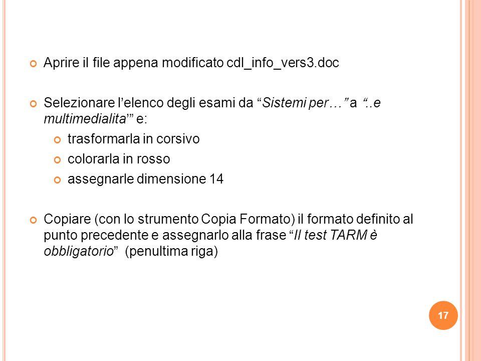 """17 Aprire il file appena modificato cdl_info_vers3.doc Selezionare l'elenco degli esami da """"Sistemi per…"""" a """"..e multimedialita'"""" e: trasformarla in c"""