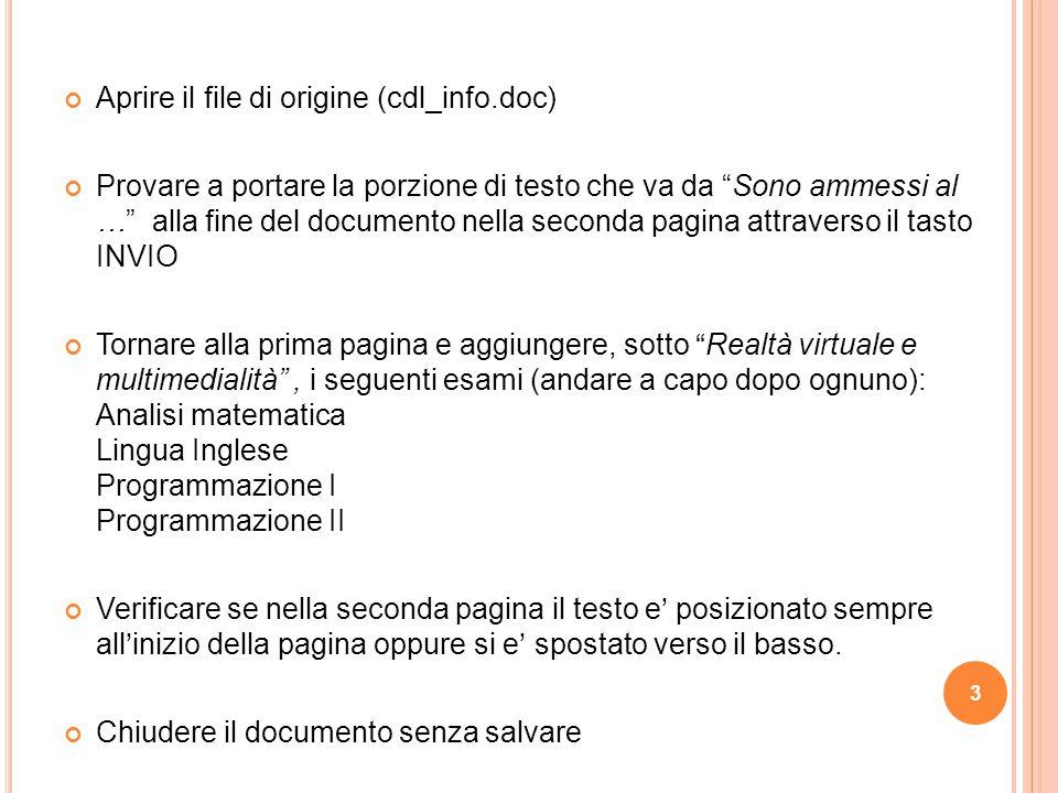 4 Scaricare il file prova.doc dalla pagina http://www.di.unito.it/~perrero/alfabetizzazione/cdl_info.doc o usare quello modificato in locale.