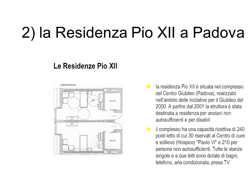 2) la Residenza Pio XII a Padova