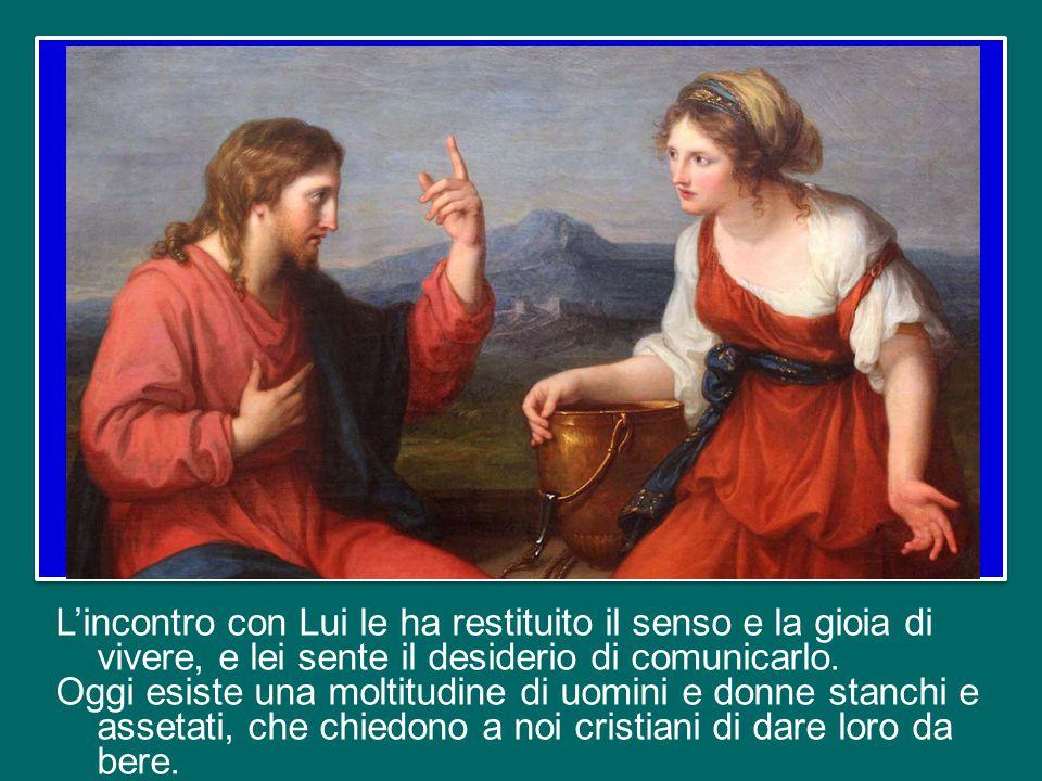 L'incontro con Gesù trasforma la Samaritana in una missionaria.