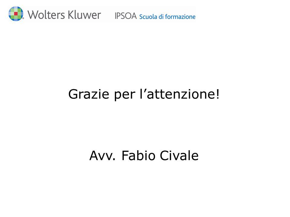 Grazie per l'attenzione! Avv. Fabio Civale