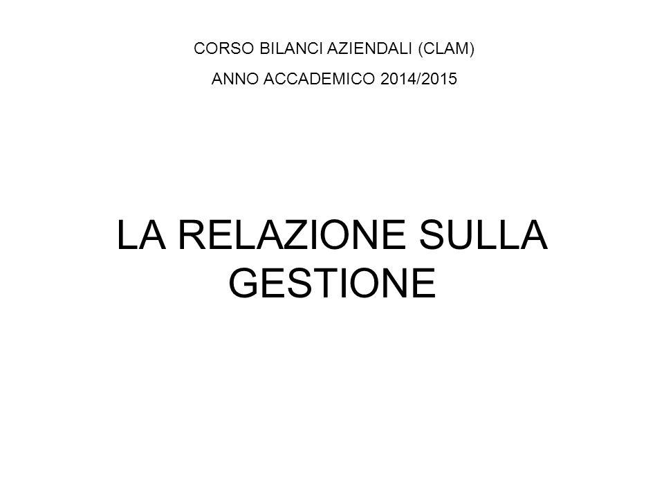 LA RELAZIONE SULLA GESTIONE ● DOCUMENTO A CORREDO DEL BILANCIO (art.