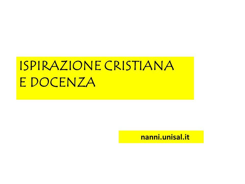 ISPIRAZIONE CRISTIANA E DOCENZA nanni.unisal.it