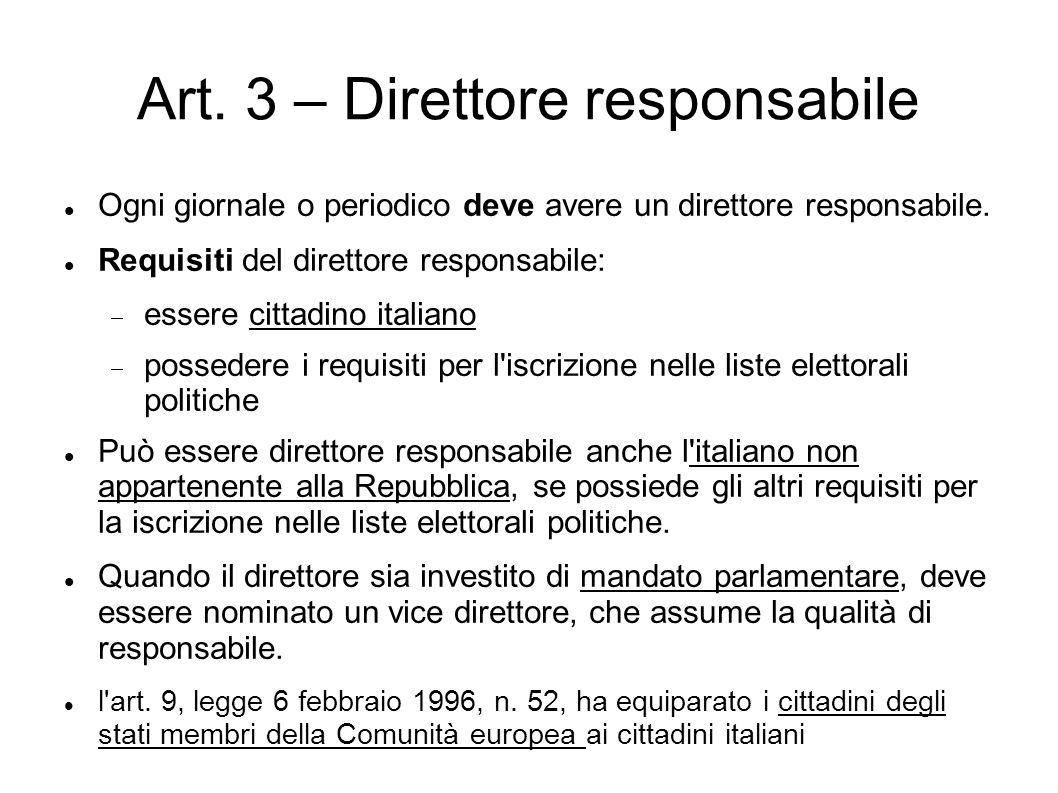 Art. 3 – Direttore responsabile Ogni giornale o periodico deve avere un direttore responsabile. Requisiti del direttore responsabile:  essere cittadi