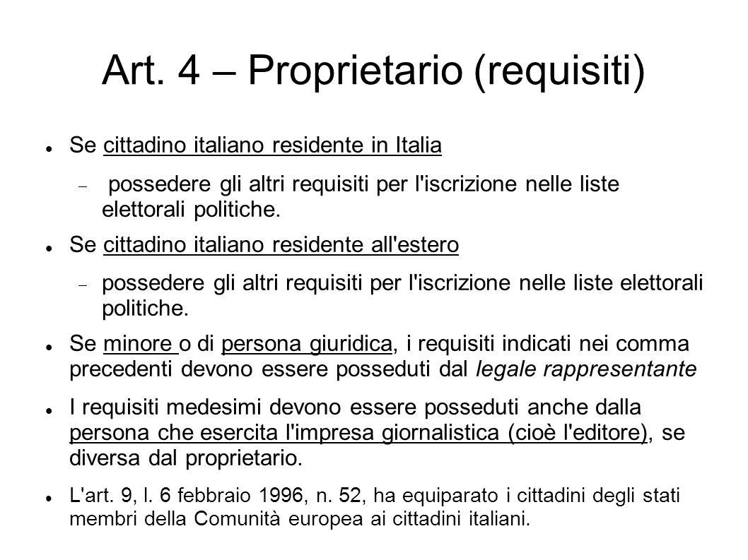 Art. 4 – Proprietario (requisiti) Se cittadino italiano residente in Italia  possedere gli altri requisiti per l'iscrizione nelle liste elettorali po