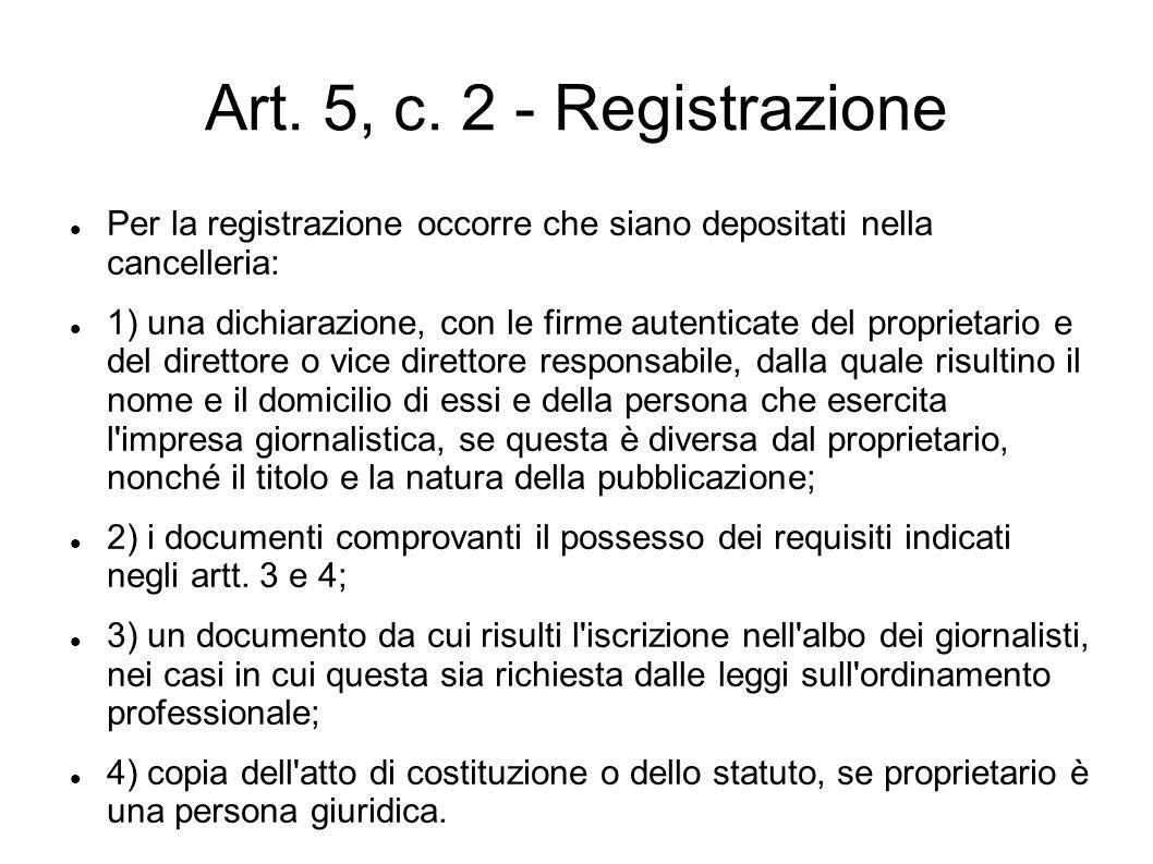 Art. 5, c. 2 - Registrazione Per la registrazione occorre che siano depositati nella cancelleria: 1) una dichiarazione, con le firme autenticate del p