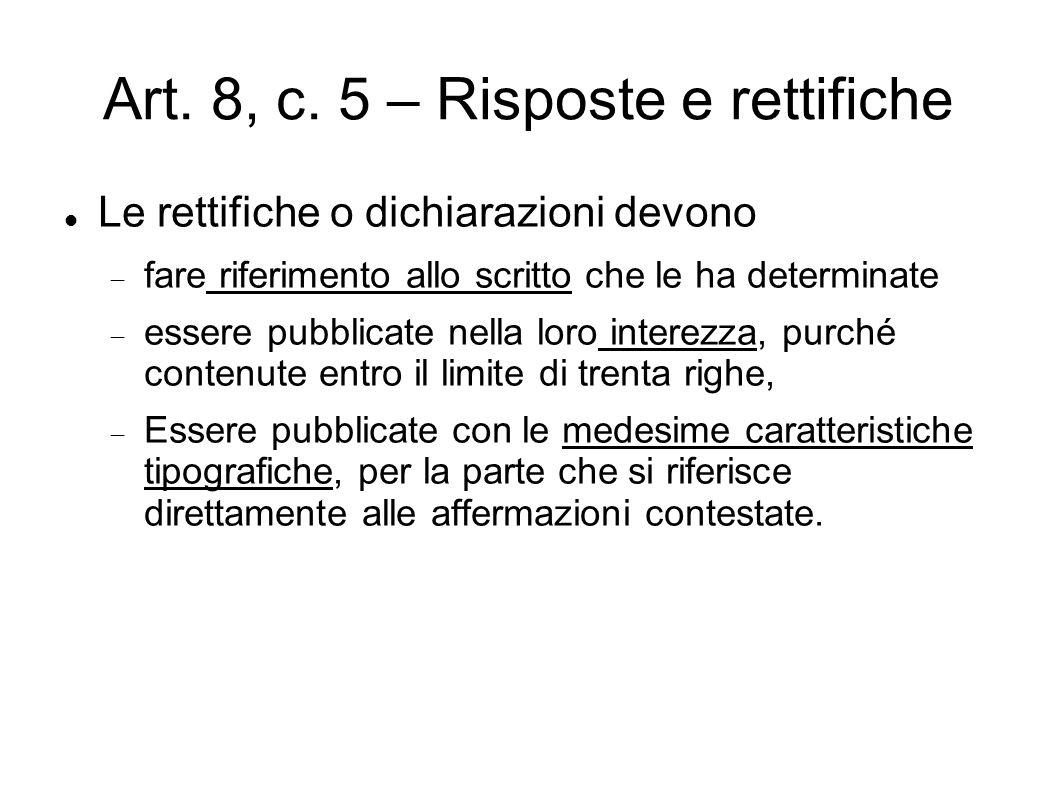 Art. 8, c. 5 – Risposte e rettifiche Le rettifiche o dichiarazioni devono  fare riferimento allo scritto che le ha determinate  essere pubblicate ne