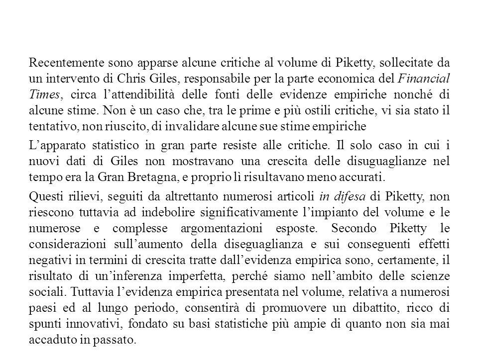 Recentemente sono apparse alcune critiche al volume di Piketty, sollecitate da un intervento di Chris Giles, responsabile per la parte economica del F