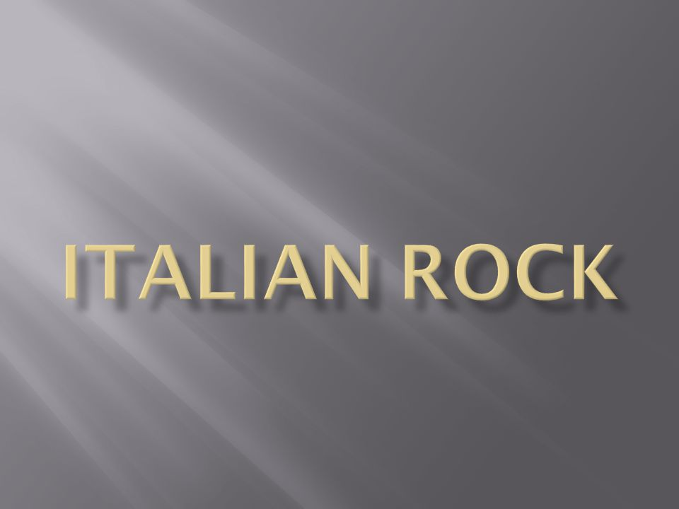  Rock music arrived in Italy in the early 1960s from the United States with the earliest versions of rock and roll.