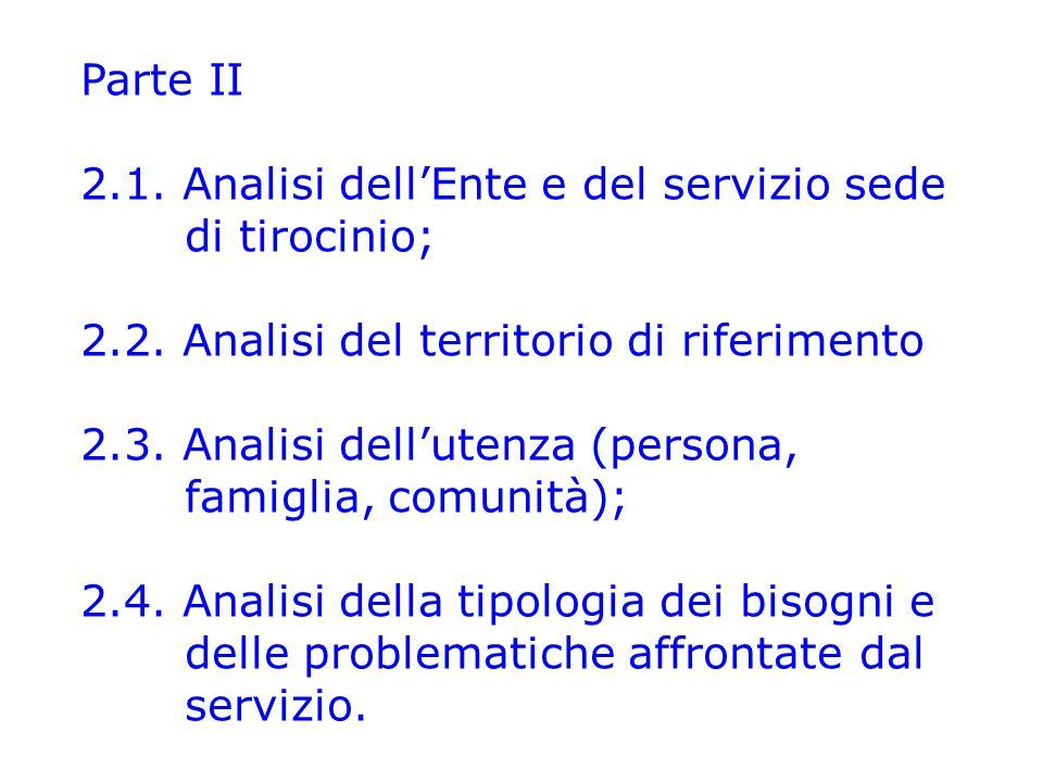 Parte II 2.1. Analisi dell'Ente e del servizio sede di tirocinio; 2.2.