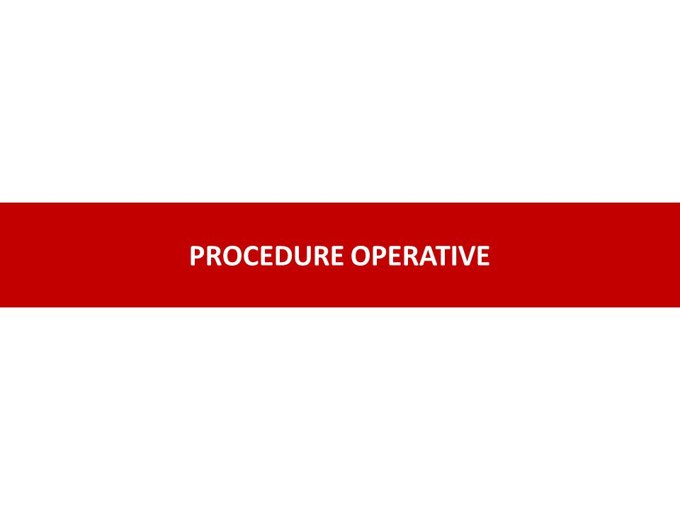 PROCEDURE OPERATIVE