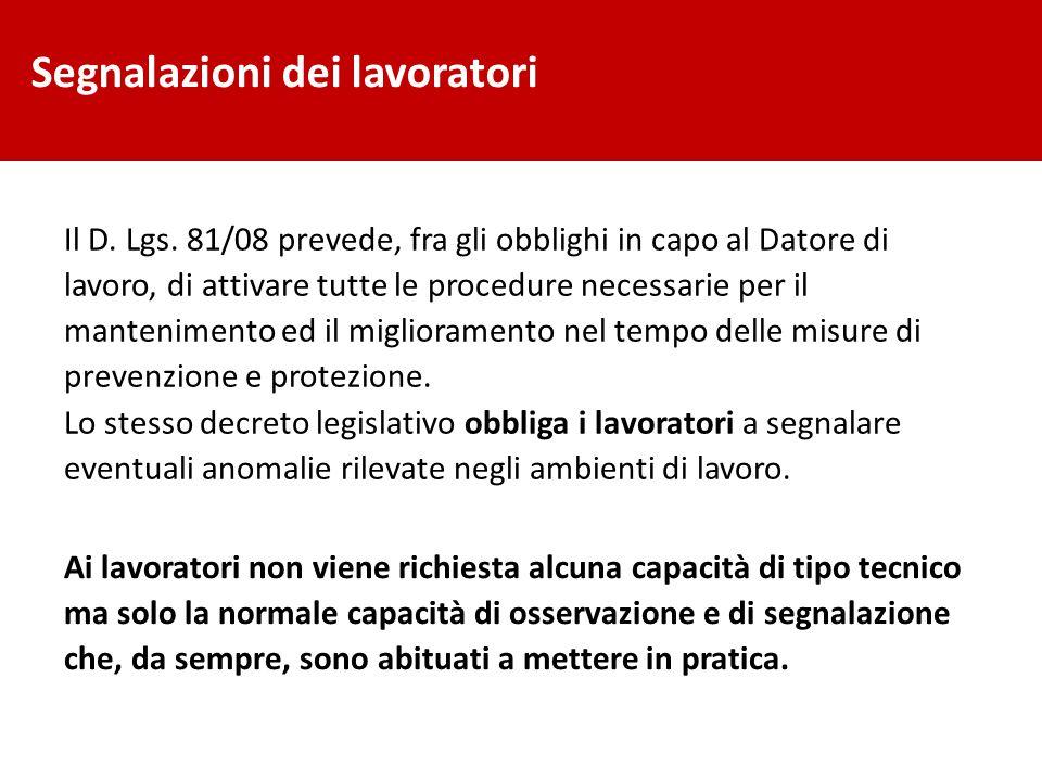 Il D. Lgs. 81/08 prevede, fra gli obblighi in capo al Datore di lavoro, di attivare tutte le procedure necessarie per il mantenimento ed il migliorame