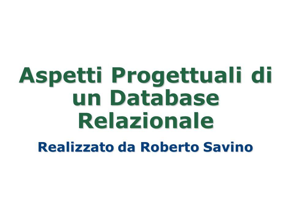 Aspetti Progettuali di un Database Relazionale Realizzato da Roberto Savino