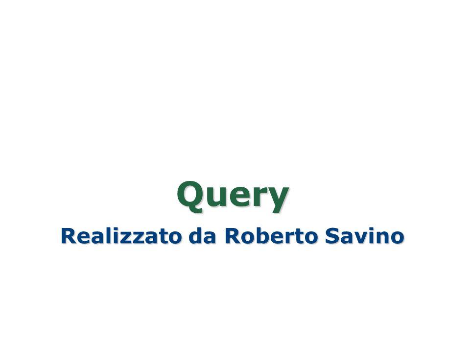 Query Realizzato da Roberto Savino