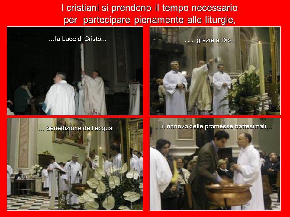 I cristiani si prendono il tempo necessario …la Luce di Cristo...