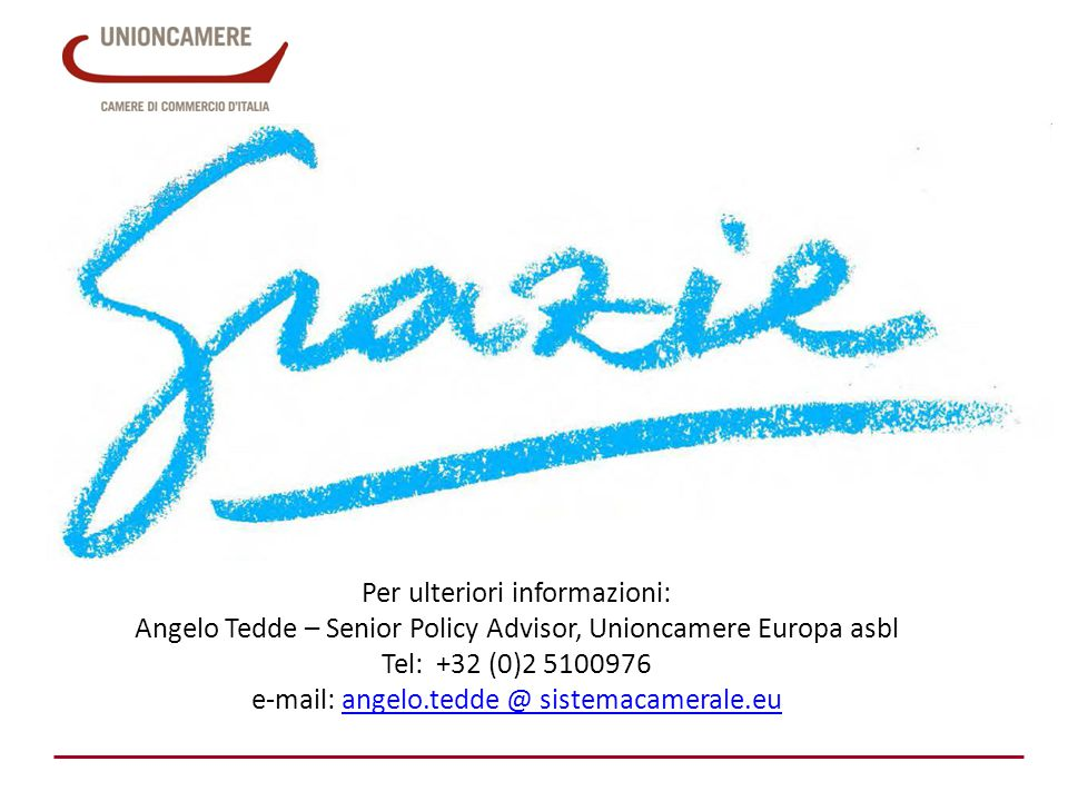 Per ulteriori informazioni: Angelo Tedde – Senior Policy Advisor, Unioncamere Europa asbl Tel: +32 (0)2 5100976 e-mail: angelo.tedde @ sistemacamerale