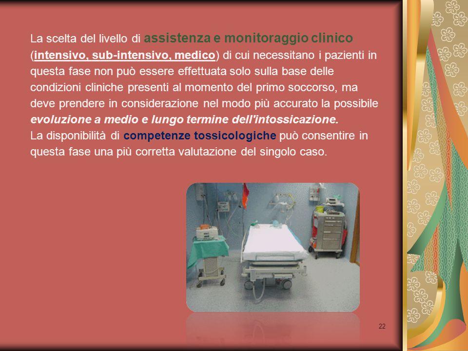 22 La scelta del livello di assistenza e monitoraggio clinico (intensivo, sub-intensivo, medico) di cui necessitano i pazienti in questa fase non può