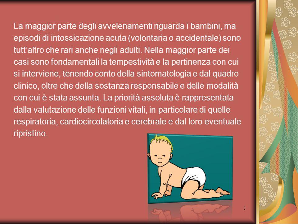 3 La maggior parte degli avvelenamenti riguarda i bambini, ma episodi di intossicazione acuta (volontaria o accidentale) sono tutt'altro che rari anch