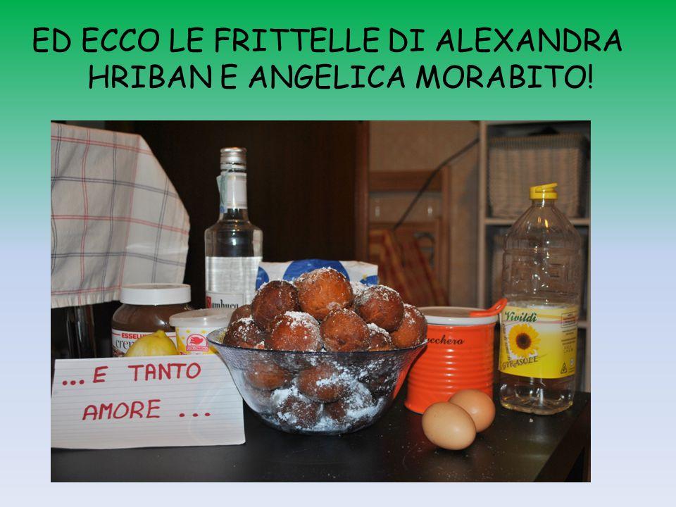 ED ECCO LE FRITTELLE DI ALEXANDRA HRIBAN E ANGELICA MORABITO!