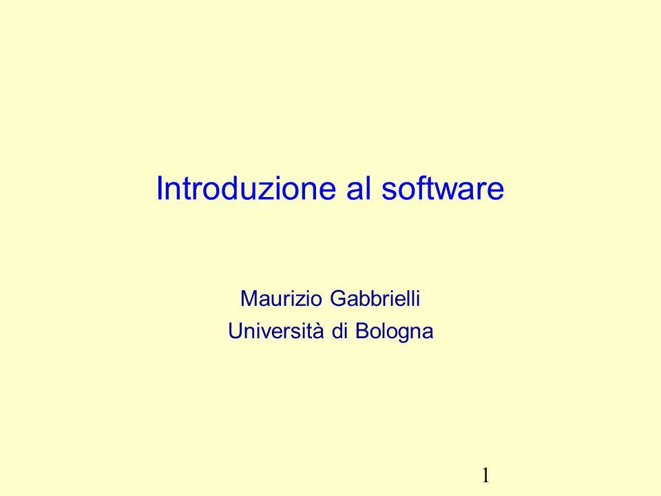 1 Introduzione al software Maurizio Gabbrielli Università di Bologna