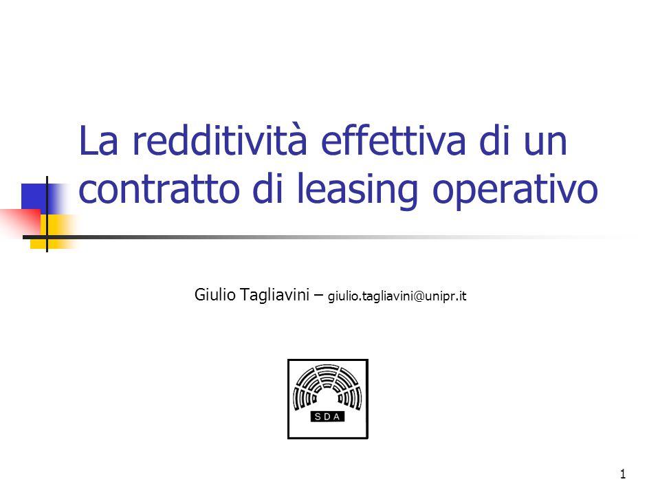 1 La redditività effettiva di un contratto di leasing operativo Giulio Tagliavini – giulio.tagliavini@unipr.it