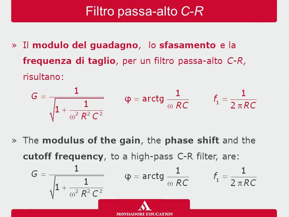 »Il modulo del guadagno, lo sfasamento e la frequenza di taglio, per un filtro passa-alto C-R, risultano: »The modulus of the gain, the phase shift an