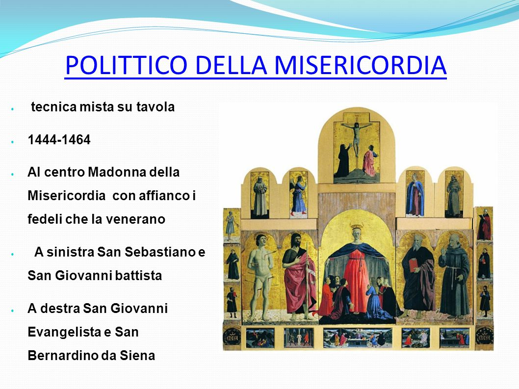 POLITTICO DELLA MISERICORDIA tecnica mista su tavola 1444-1464 Al centro Madonna della Misericordia con affianco i fedeli che la venerano A sinistra S