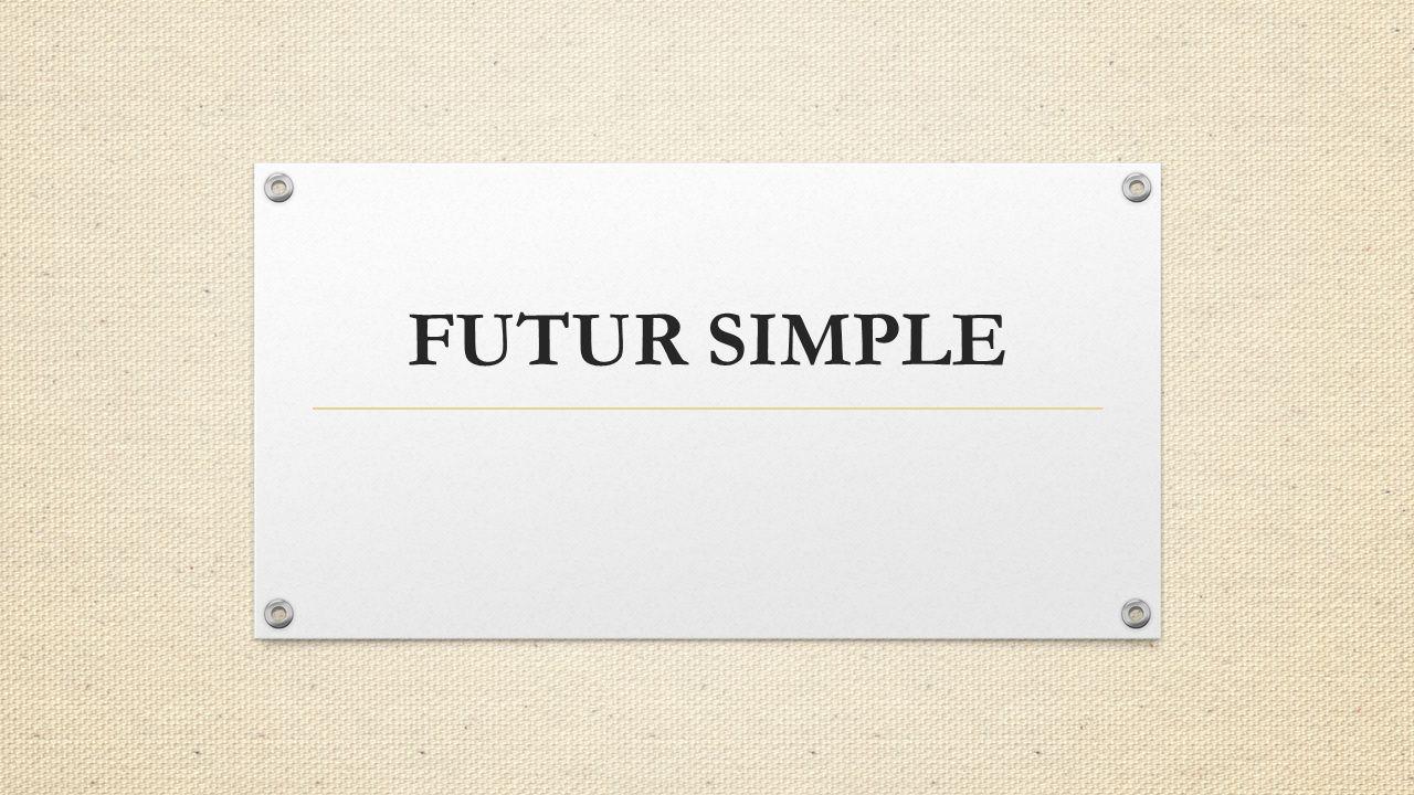 FUTUR SIMPLE