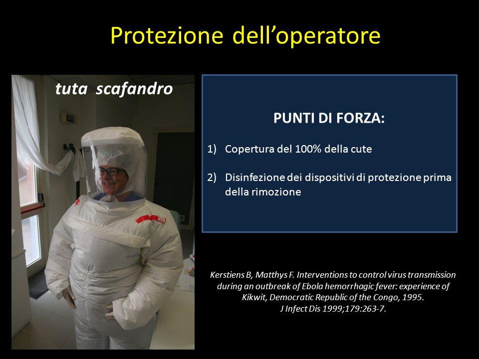 Protezione dell'operatore PUNTI DI FORZA: 1)Copertura del 100% della cute 2)Disinfezione dei dispositivi di protezione prima della rimozione tuta scaf